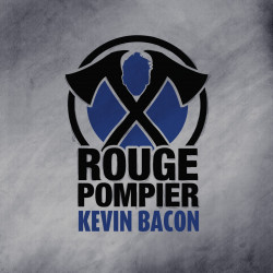 Rouge Pompier - Kevin Bacon