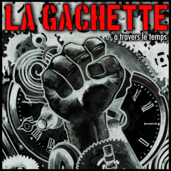 La Gachette - À travers le temps - CD