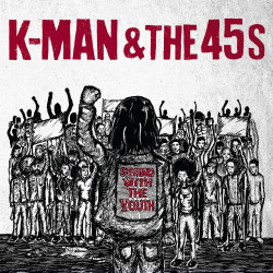 K-Man & The 45s - Stand With The Youth - LP Vinyl