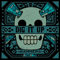Dig It Up - Manners - CD